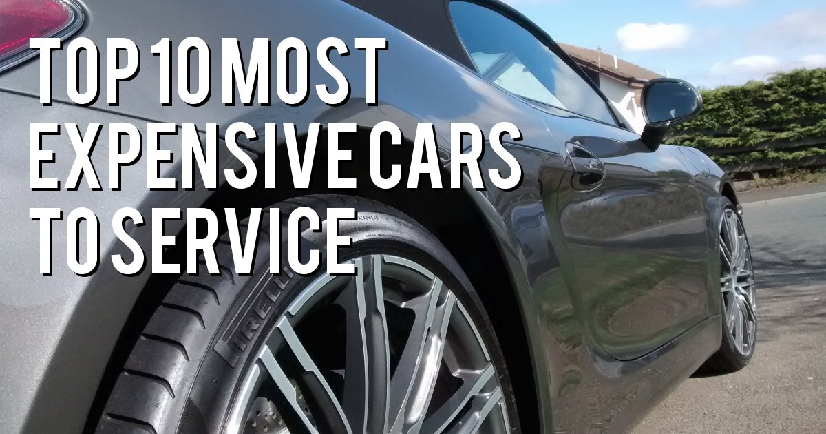 Top 10 Most Expensive Cars to Service