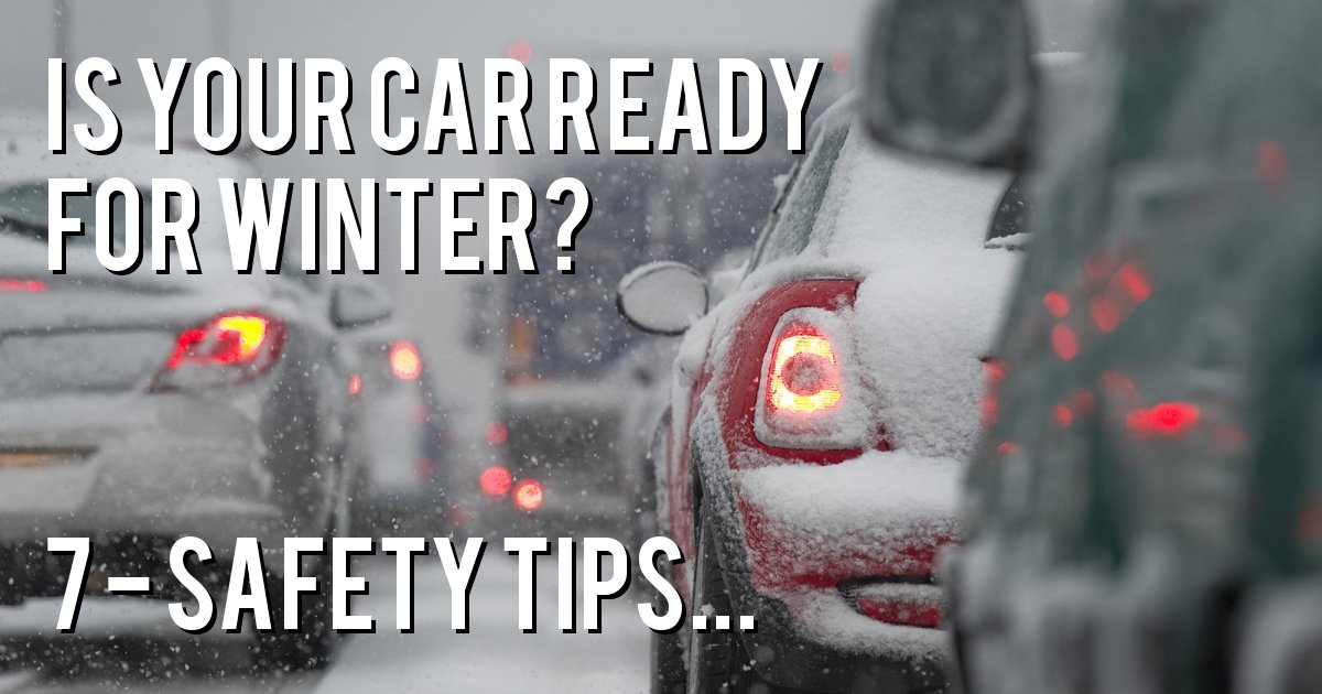 Is your car ready for winter? 7 - Safety Tips...