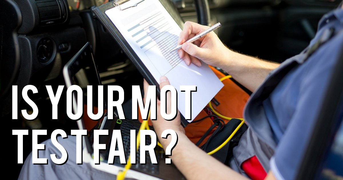 IS YOUR MOT TEST FAIR?